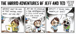Adventures of Jeff n Ted pt43 by Seal-of-Metatron