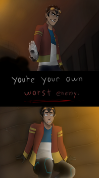 - ITS NO SURPRISE TO ME I AM MY OWN WORST ENEMY - by StupidEskimo