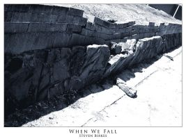 When We Fall by twistedtechnolog