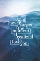 I will never forget i realized i love you by PonBaby