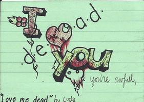 Love you dead by Cynicrylle