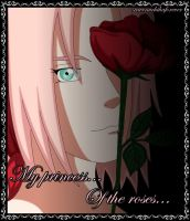 Sakura...  My princess... Of the roses... by ravenuchihaforever