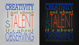 Creativity is not about Talent by LordGiotto