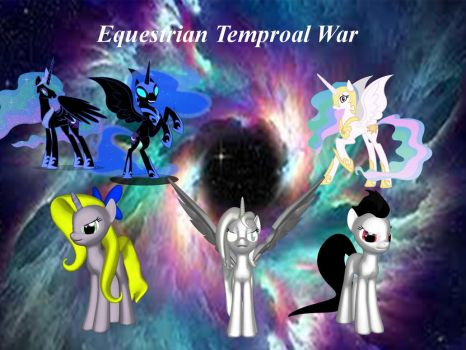 Equestian Temproal War by DarkEagle1776