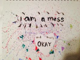 I Am A Mess by C-Cait