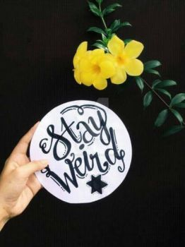 STAY WEIRD. by gessynfectant
