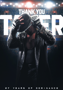 Thank You Taker - 27 Years Of Dominance by Sjstyles316