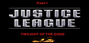 Justice League: Twilight of the Gods, part 1 by Dkalban