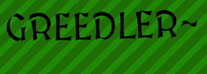 Greedler by Oncelingsunite101