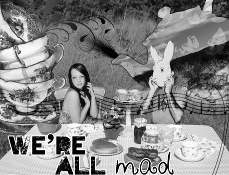 we're all mad. by hannahroseison