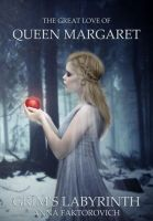 The Great Love Of Queen Margaret by Corvinerium