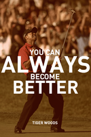 Tiger Woods - Become Better by chrisbrown55