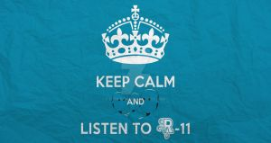 KEEP CALM and listen to R-11 by ki0r0nin