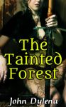 The Tainted Forest by JohnDylena