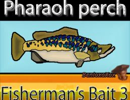 Pharaoh Perch from Big ol' bass fisherman's bait 3 by BenioxoXox