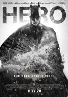 The Dark Knight Rises 'HERO' Poster by TheKidFlames
