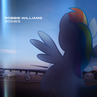 Robbie Williams - Bodies (Rainbow Dash) by AdrianImpalaMata