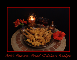 Bobs Best Fried Chicken Recipe by TThealer56
