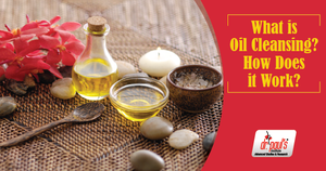 What is oil cleansing? How does it work? by drpaulsinstitute