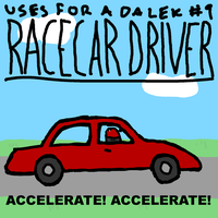 Uses For A Dalek #9: Racecar Driver by UrLogicFails
