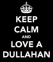 KEEP CALM AND LOVE A DULLAHAN by StarstruckAngel762