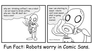Comic Sans Robots by EricHetherington