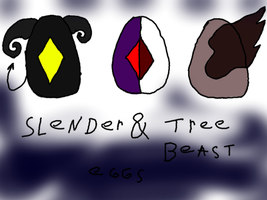 Adopt Slender and tree beast eggs closed by kairimoon1