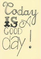 Today is a good day by AnnaBitti