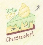 Dirty, Dirty Cheesecake! ^^ by Skezzberry