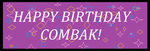 Happybirthdaycombak! by echosdusk