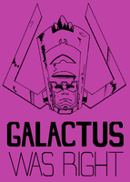 Galactus Was Right by timflanagan