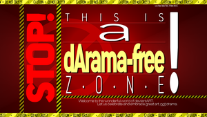 This is a dArama-free Zone. by AdigunPolack