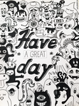 Have A Great Day by wildgica