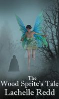 The Wood Sprite's Tale (Ebook Cover) by dreams2media
