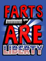 Farts Are Liberty by LavaLampCreative