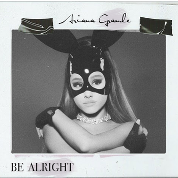 Ariana Grande - Be Alright by fanmadecoverarts