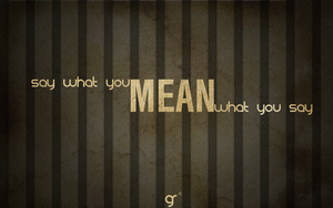 Say what you mean by GeorgeRiera