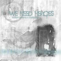 we need heroes by thestargazer23