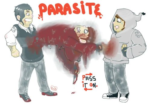 PARASITE--Pass It On... by emmyg917
