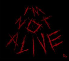 I'm Not Alive by Phantosanucca