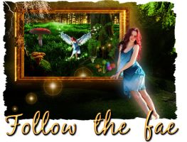 FOLLOW THE FAE by HumbleLuv