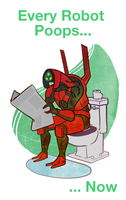 Every Robot Poops by regeener