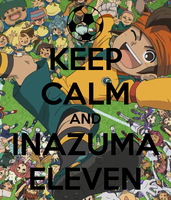 Keep-calm-and-inazuma-eleven-8 by BigMommaIsHere