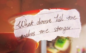 What doesn't kill me makes me stronger by CathyDong