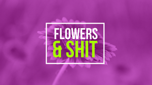 Flowers e Shit Wallpaper by soficanorio