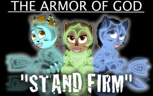 The Armor of God: Stand Firm by FaithLeafCat