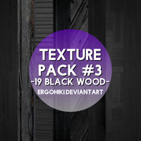 TEXTURE PACK #3: BLACK WOOD by ergohiki