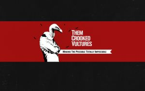 Them Crooked Vultures Number 2 by LynchMob10-09