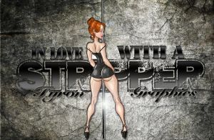 IN LOVE WITH A STRIPPER by mademyown