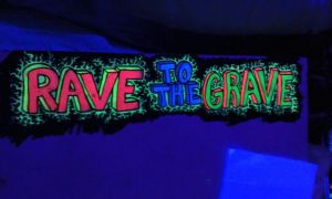 Black light-'rave to the grave' by DMVCustomDesign